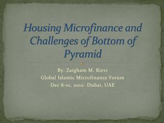 Housing Microfinance and Challenges of Bottom of Pyramid