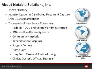 15 Year History Industry Leader in Distributed Document Capture Over  30,000  installations Thousands of Healthcare Cus