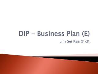DIP - Business Plan (E)