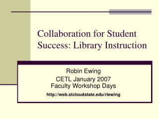 Collaboration for Student Success: Library Instruction