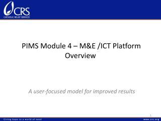 PIMS Module 4 – M&E /ICT Platform Overview