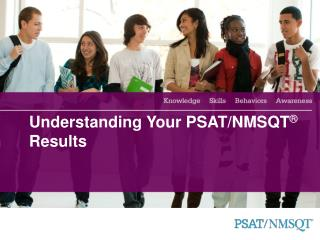 Understanding Your PSAT/NMSQT ®  Results