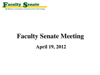 Faculty Senate Meeting  April 19, 2012