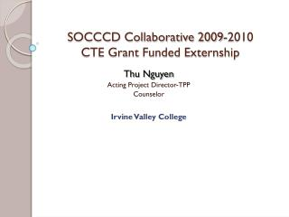 SOCCCD Collaborative 2009-2010  CTE Grant Funded Externship