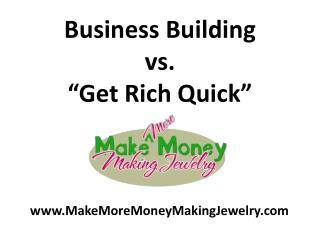 """Business Building vs. """"Get Rich Quick"""""""