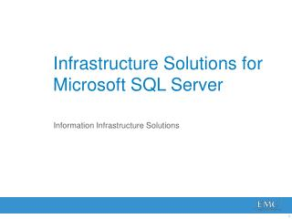 Infrastructure Solutions for  Microsoft SQL Server
