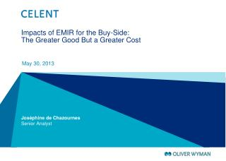 Impacts of EMIR for the Buy-Side: The Greater  Good B ut a Greater  Cost