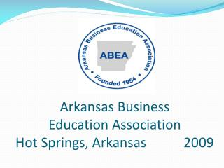 Arkansas Business  Education Association Hot Springs, Arkansas           2009