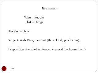 Grammar                    Who – People                    That –Things They're – Their Subject-Verb Disagreement (thos