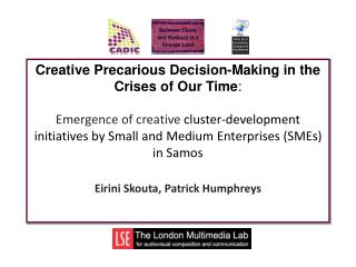 Creative Precarious Decision-Making in the Crises of Our Time :