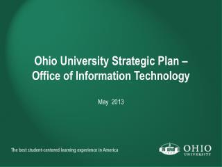 Ohio University Strategic Plan � Office of Information Technology May  2013