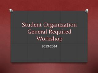 Student Organization General Required Workshop