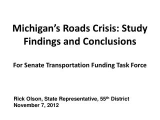 Michigan's  Roads Crisis:  Study Findings  and  Conclusions For  Senate Transportation Funding Task Force