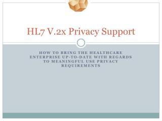 HL7  V.2x Privacy Support