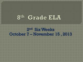 8 th   Grade ELA