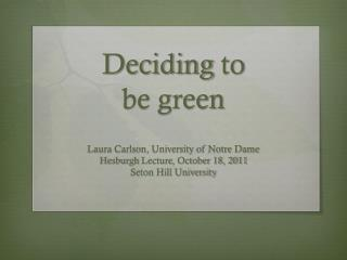Deciding  to   be green