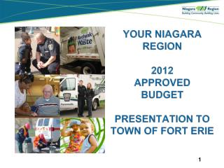 your Niagara region 2012  APPROVED budget Presentation to Town of Fort Erie