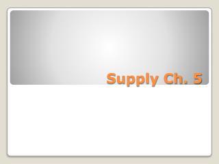 Supply Ch. 5