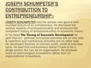 JOSEPH SCHUMPETER'S CONTRIBUTTION TO ENTREPRENEURSHIP:-