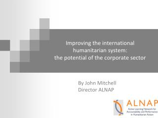 Improving the international humanitarian system:  the potential of the corporate sector
