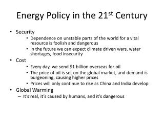 Energy Policy in the 21 st  Century