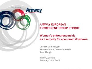 AMWAY EUROPEAN ENTREPRENEURSHIP REPORT   Women's entrepreneurship  as a remedy for economic slowdown