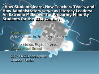 Presented by: Yoany  Beldarrain , Instructional Leader Tammy Hinson, English Instructor Florida Virtual School 2007 FAS