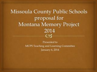 Missoula County Public Schools proposal for  Montana Memory Project  2014