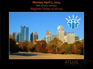 Monday April 7, 2014 IBM, Atlanta, Georgia Register Today  at  atl.ug