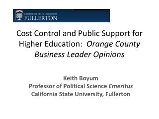 Cost Control and Public Support for Higher Education:   Orange County Business Leader Opinions
