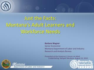 Just the Facts: Montana's Adult Learners and Workforce Needs
