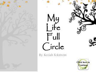 My  Life   Full Circle