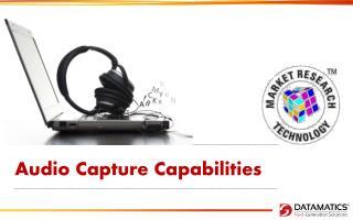 Audio  Capture Capabilities
