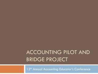 Accounting Pilot and Bridge Project