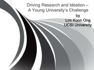 Driving Research and Ideation – A Young University's Challenge