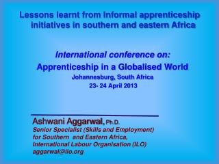 Lessons learnt from Informal apprenticeship initiatives in southern and eastern Africa International conference on:  Ap