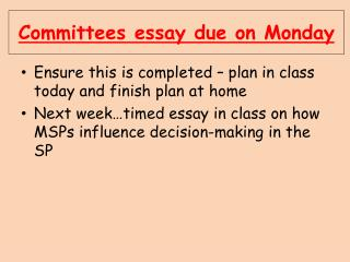 Committees essay due on Monday