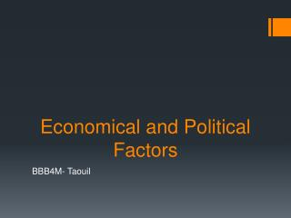 Economical and Political Factors
