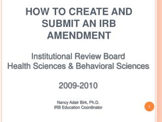 HOW TO CREATE AND SUBMIT AN IRB AMENDMENT