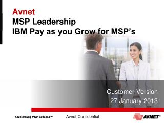 Avnet MSP Leadership  IBM Pay as you Grow for MSP�s