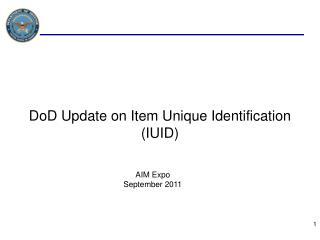 DoD  Update on Item Unique Identification (IUID)