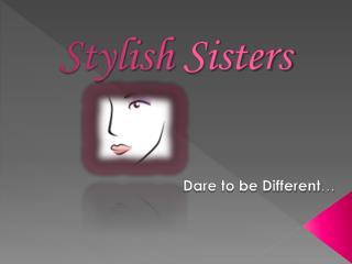 Stylish  Sisters