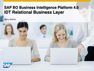 SAP BO Business Intelligence Platform 4.0  IDT Relational Business Layer
