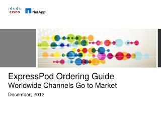 ExpressPod Ordering Guide Worldwide Channels Go to Market