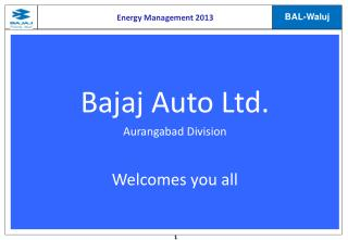 Bajaj  Auto Ltd.  Aurangabad Division Welcomes you all