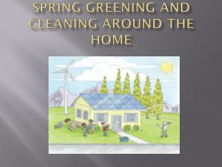 Spring Greening and Cleaning Around the Home
