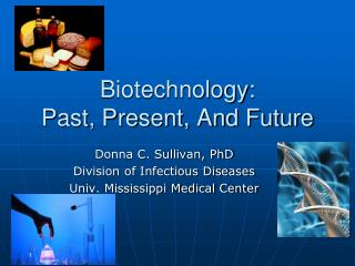 Biotechnology: Past, Present, And Future