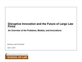 Disruptive Innovation and the Future of Large Law Firms