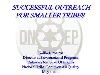 SUCCESSFUL OUTREACH FOR SMALLER TRIBES