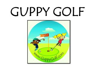 GUPPY GOLF